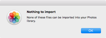 Nothing to import - None of these files can be imported into your Photos library.